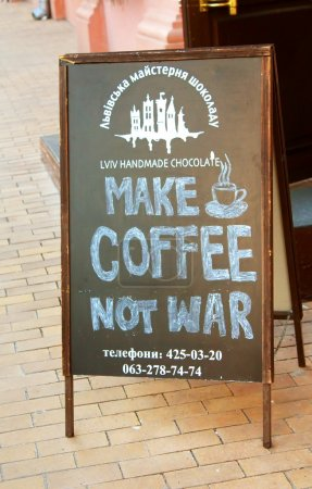 """Cafe """"Lviv handmade chokolate"""" is against war. This inscription shows attitude to the events in the east of Ukraine, and annexation of Crimea by Russia"""