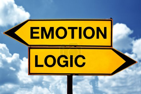 Emotion or logic, opposite signs. Two opposite sig...