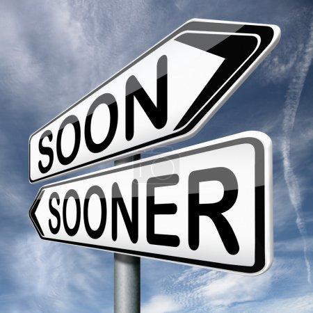 Soon or sooner