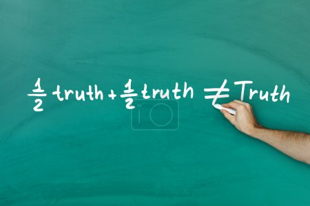 Half truth and half truth does not equal truth