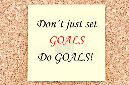 Don't just set Goals, Do Goals