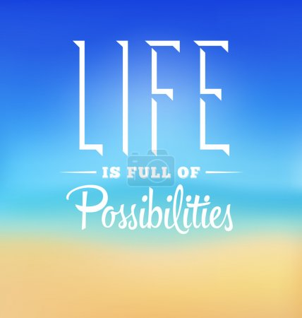 Typographic Poster Design - Life is full of possibilities
