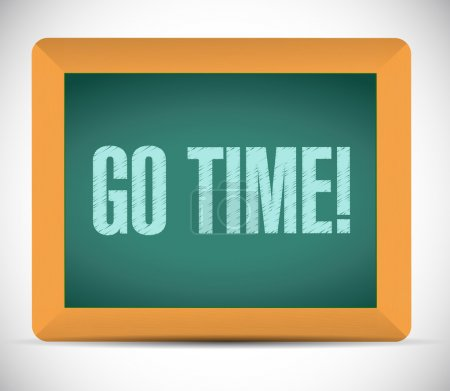 go time message on a board. illustration