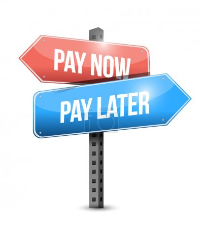 Pay now or pay later sign illustration design over...