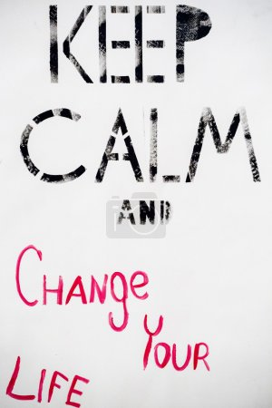 Keep Calm and change your life quote