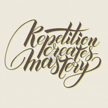Illustration for Repetition creates masrery. Motivational phrase in calligraphy - Royalty Free Image