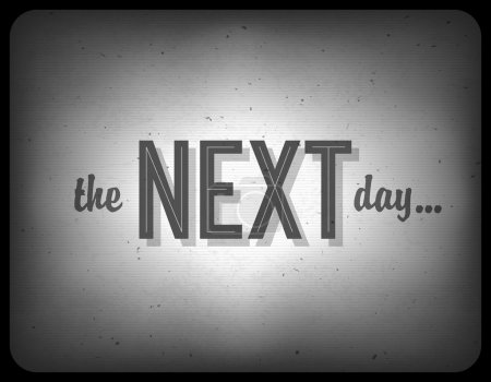 Old cinema phrase (the next day...), vector, EPS10