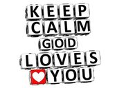 3D Keep Calm God Loves You Button Click Here Block Text