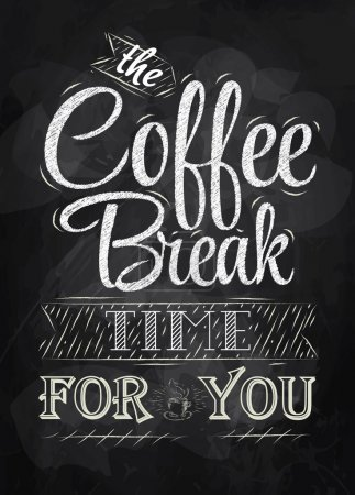 Poster lettering the coffee break time