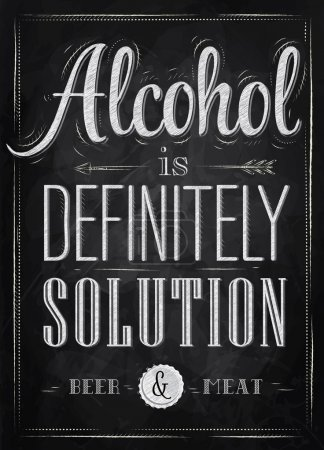 Illustration for Poster joke Alcohol is definitely solution beer and meat in retro style stylized drawing with chalk on the blackboard. Raster version, vector file also included - Royalty Free Image