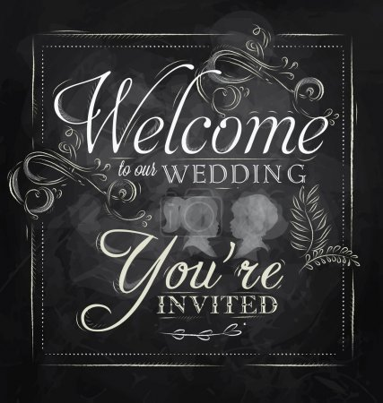 Illustration for Wedding lettering Welcome to our wedding, you're invited stylized drawing with chalk on blackboard. Raster version, vector file also included - Royalty Free Image