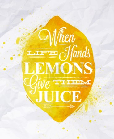 Illustration for Poster with yellow watercolor lemon lettering when life hands lemons give them juice - Royalty Free Image