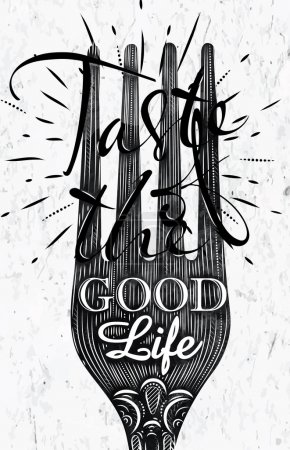 Illustration for Poster fork restaurant in retro vintage style lettering taste of the good life in black and white graphics - Royalty Free Image