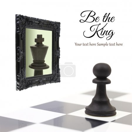 Pawn looking in the mirror and seeing a king.