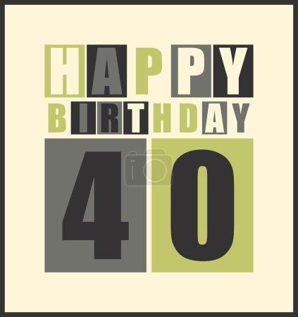 Retro Happy birthday card. Happy birthday 40 years. Gift card.
