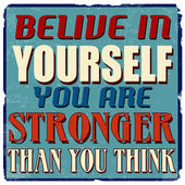 Belive in yourself you are stronger than you think vintage grunge poster vector illustrator