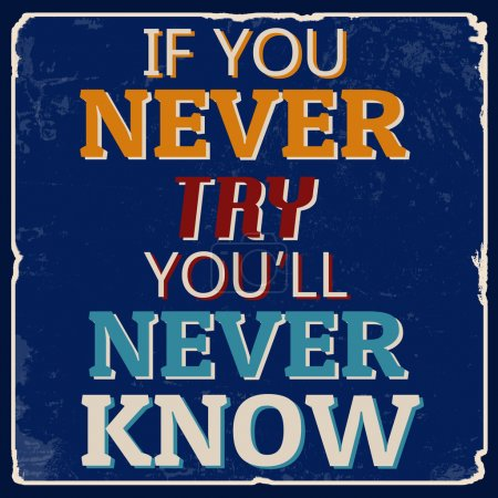 If you never try you'll never know poster