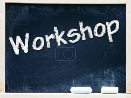 Photo for Workshop handwritten with white chalk on a blackboard - Royalty Free Image
