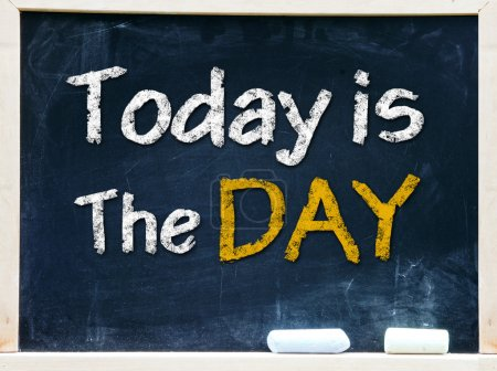 Today is the day on chalkboard