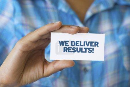 We Deliver Results