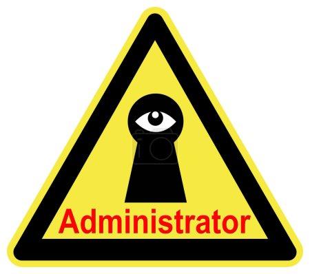 Photo pour Sachez que l'administrateur système peut retracer chaque activité de tous les postes de travail informatiques - image libre de droit