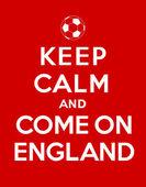 Keep calm and Come On England