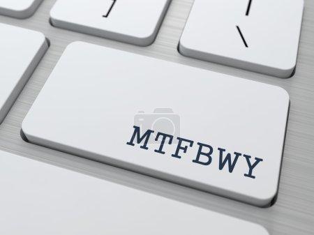 MTFBWY. Internet Concept.