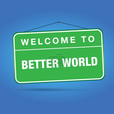 Welcome to better world