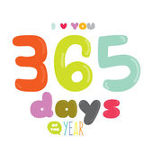 I love you 365 days of the year