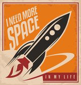 Creative design concept with rocket and space I need more space in my life retro vector poster template Vintage artistic image on old paper texture