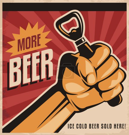 Illustration for More beer, retro vector design concept. Ice cold beer sold here vintage poster template on old paper texture. Creative unique beer promotional banner with revolution fist holding bottle opener. - Royalty Free Image