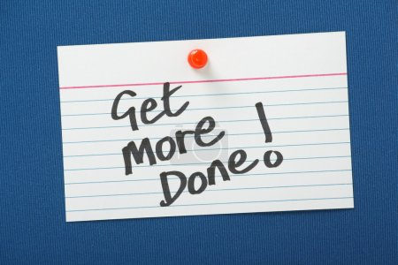 Get More Done!