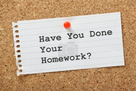 Have You Done Your Homework?