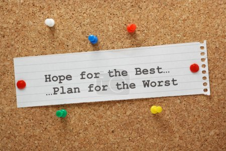 Hope For The Best and Plan for the Worst on a pape...
