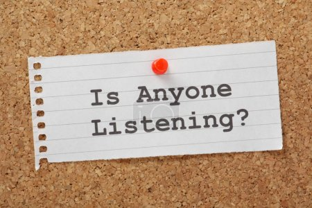 Is Anyone Listening?