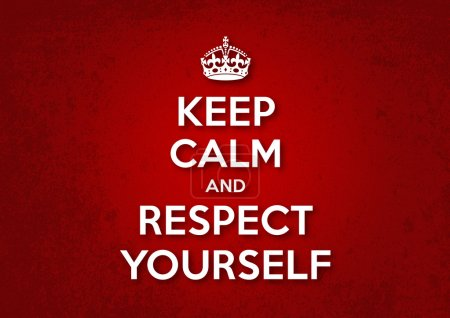 Keep Calm and Respect yourself - Vector image