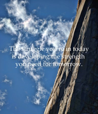 """Photo for Yosemite's El Capitan with the inspirational quote that says the following """"the struggle you're in today is developing the strength you need for tomorrow."""" - Royalty Free Image"""