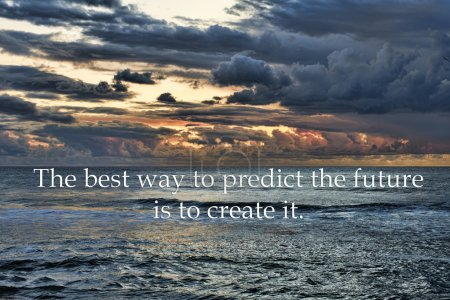 "Photo for View of thunderstorm clouds above the sea and an inspirational quote that says ""the best way to predict the future is to create it."" - Royalty Free Image"