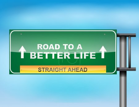 "Highway sign with ""Road to Better Life"" text"