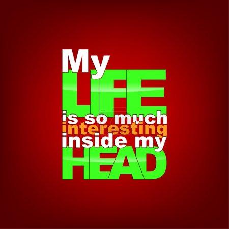 Illustration pour Ma vie est tellement intéressante dans ma tête. Typographie fond - image libre de droit