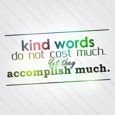 Illustration pour Les mots gentils ne coûtent pas cher. Pourtant, ils accomplissent beaucoup. Contexte motivationnel - image libre de droit