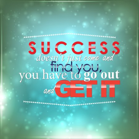 Go out and get your success