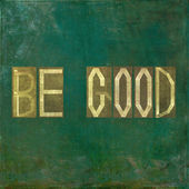 Earthy background image and design element depicting the words Be good