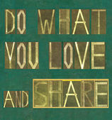 Words Do what you love and share