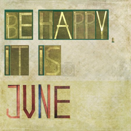 "Design element depicting the words ""Be happy, it is June"""