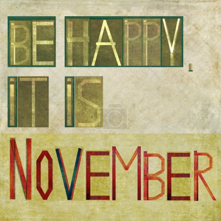 "Design element depicting the words ""Be happy, it is November"""