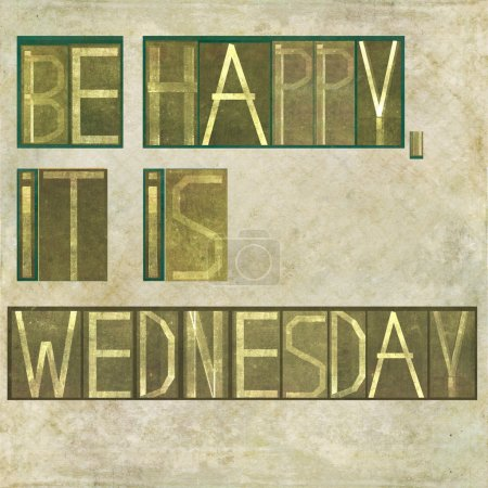 "Design element depicting the words ""Be happy, it is wednesday"""