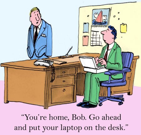 You are home, Bob. Go ahead and put your laptop on...