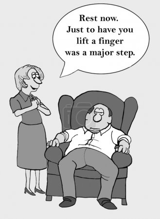 A woman is enthusiastic that her low energy husband has lifted a finger.