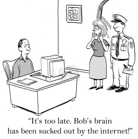 """Photo pour Illustration de bande dessinée - Le cerveau craint. """"Il est trop tard. Le cerveau de Bob a été aspiré par Internet ."""" - image libre de droit"""